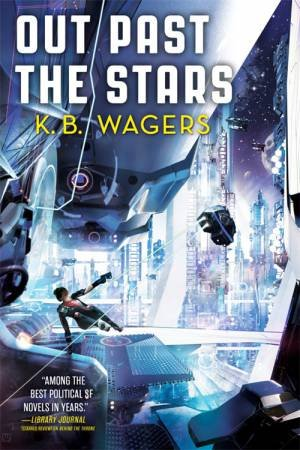 Out Past The Stars by K. B. Wagers