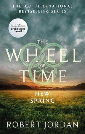 Wheel Of Time Prequel: New Spring by Robert Jordan
