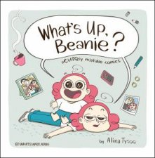 Whats Up Beanie Acutely Relatable Comics