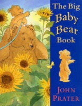 Big Baby Bear Book by John Prater