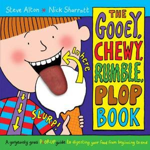 The Gooey, Chewy, Rumble, Plop Book by Steve Alton