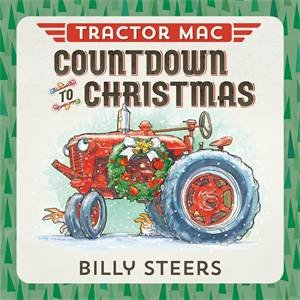 Tractor Mac: Countdown To Christmas by Billy Steers