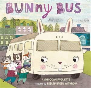 Bunny Bus by Lesley Breen Withrow & Ammi-Joan Paquette