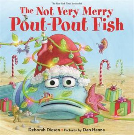 The Not Very Merry Pout-Pout Fish by Dan Hanna & Deborah Diesen