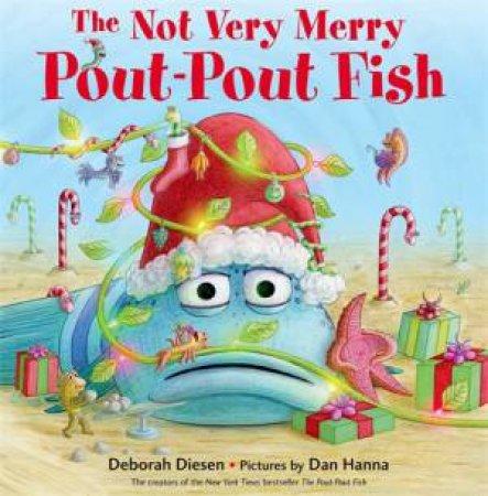 The Not Very Merry Pout-Pout Fish by Deborah Diesen