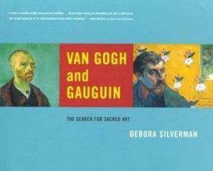Van Gough And Gaugin by Deborah Silverman