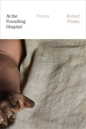 At the Foundling Hospital by Robert Pinsky
