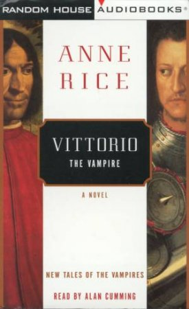 New Tales Of The Vampires: Vittorio The Vampire - Cassette by Anne Rice