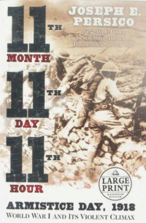 11th Month, 11th Day, 11th Hour by Joseph E Persico