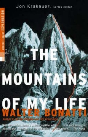 Modern Library Exploration: The Mountains Of My Life by Walter Bonatti