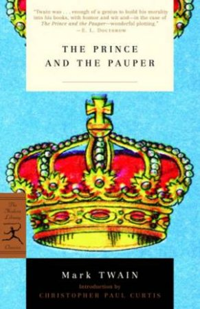 Modern Library Classics: The Prince And The Pauper by Mark Twain