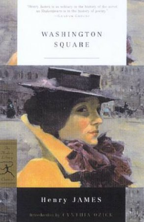Modern Library Classics: Washington Square by Henry James