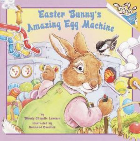 Easter Bunny's Amazing Egg Machine by Wendy Cheyette Lewison