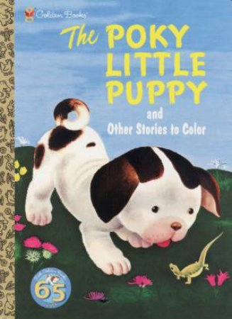 Golden Book: The Poky Little Puppy And Other Stories To Color by Janette Sebring Lowrey