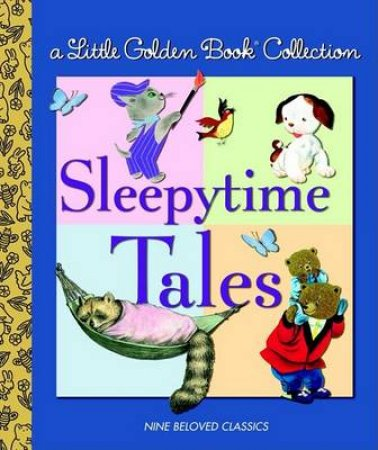 A Little Golden Book Collection: Sleepytime Tales by Unknown