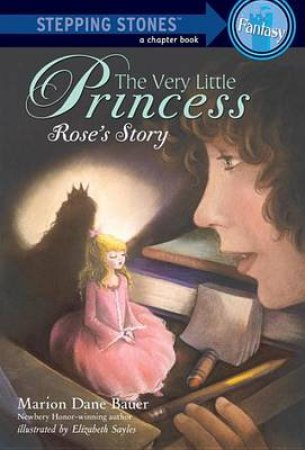 Very Little Princess, The: Rose's Story by MARION DANE BAUER