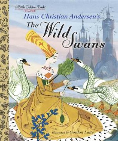 LGB: The Wild Swans by Hans Christian Andersen