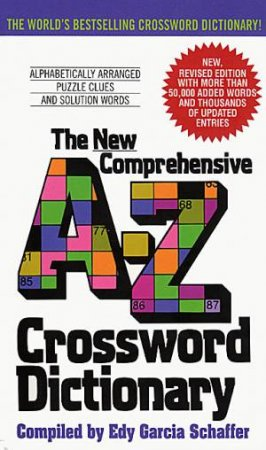 The New Comprehensive A-Z Crossword Dictionary by Edy Garcia Schaffer