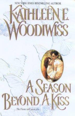 A Season Beyond A Kiss by Kathleen Woodiwiss