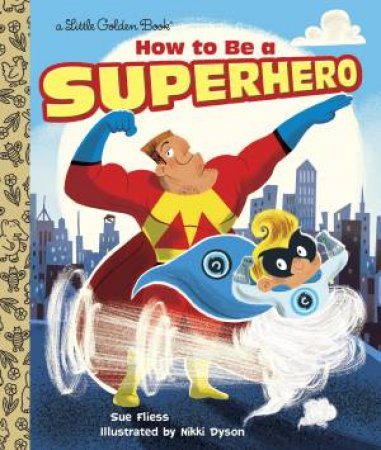 LGB: How To Be A Superhero by Sue Fliess
