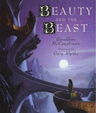 Beauty And The Beast by Geraldine McCaughrean