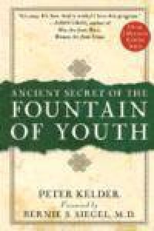 The Ancient Secret Of The Fountain Of Youth, Vol 1 by Peter Kelder