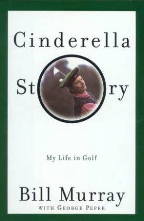 Bill Murray: Cinderella Story by Bill Murray
