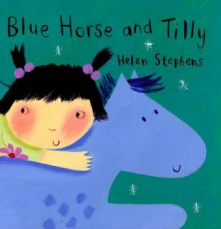 Blue Horse And Tilly by Helen Stephens
