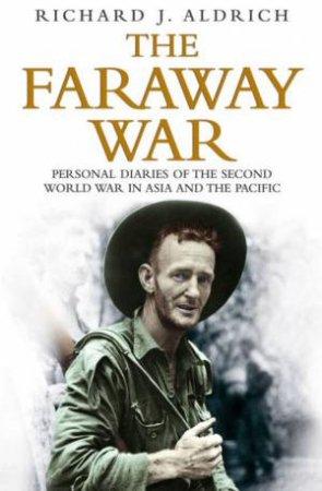 The Faraway War by Richard Aldrich