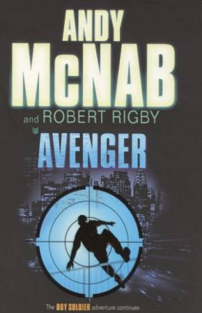 Boy Soldier: Avenger by Andy McNab