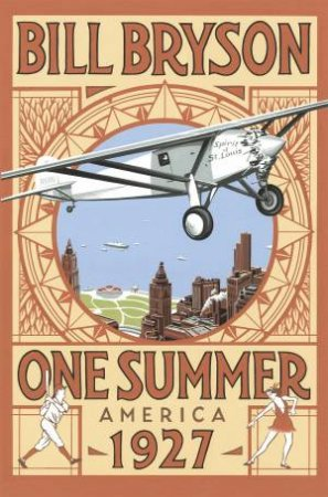 One Summer America 1927 by Bill Bryson