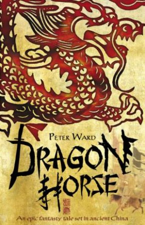 Dragon Horse: The Summoning by Peter Ward