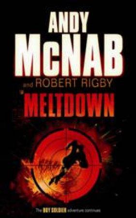 Boy Soldier: Meltdown by Andy McNab & Robert Rigby