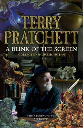 A Blink of the Screen: A Collected Short Fiction by Terry Pratchett