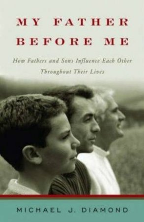 My Father Before Me by Michael J Diamond