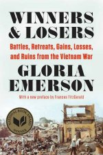 Winners and Losers Battles Retreats Gains Losses and Ruins From the Vietnam War