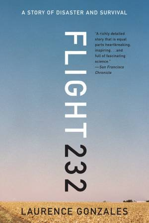 Flight 232 a Story of Disaster and Survival by Laurence Gonzales