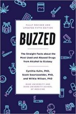 Buzzed The Straight Facts About The Most Used and Abused Drugs From Alcohol To Ecstasy 5th Ed