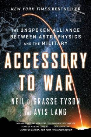 Accessory To War by Neil deGrasse Tyson & Avis Lang