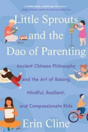 Little Sprouts And The Dao Of Parenting by Erin Cline