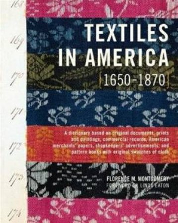 Textiles In America 1650-1870 by Florence M Montgomery