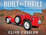 Built To Thrill: More Classic Automobiles From Clive Cussler And Dirk Pitt by Clive Cussler