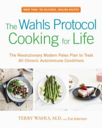 Wahls Protocol Cooking For Life The