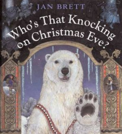 Who's That Knocking on Christmas Eve? by Jan Brett
