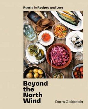 Beyond The North Wind by Darra Goldstein