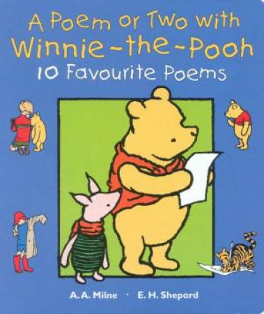 A Poem Or Two With Winnie-The-Pooh by A A Milne