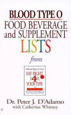 Blood Type O: Food, Beverage & Supplement Lists From Eat Right For Your Type