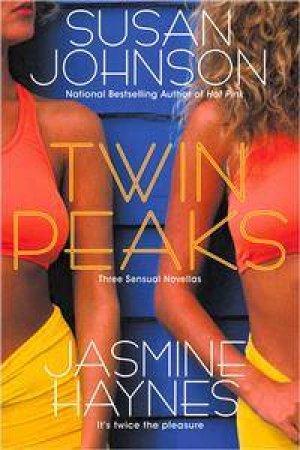 Twin Peaks by Susan Johnson & Jasmine Haynes