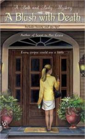A Blush With Death: A Bath And Body Mystery by India Ink