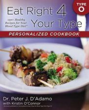 Eat Right 4 Your Type Personalized Cookbook Type O 150 Healthy RecipesFor Your Blood Type Diet